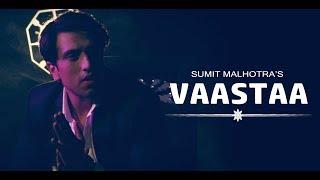 Vaastaa – Sumit Malhotra – Sharnish Rana