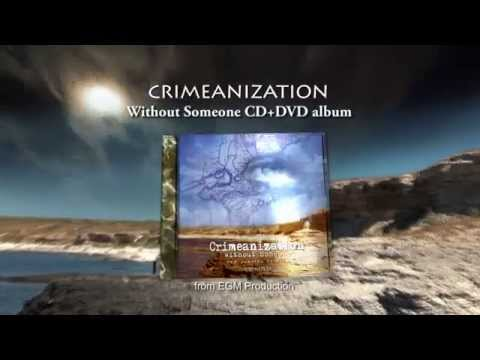 Crimeanization - Without Someone CD+DVD album OFFICIAL TRAILER