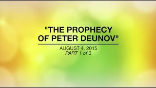 THE PROPHECY OF PETER DEUNOV  - Aug 4, 2015