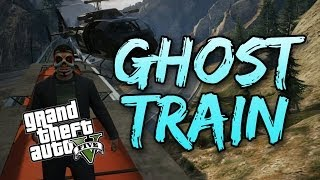 Ghost Train! (GTA V)