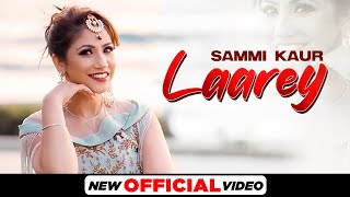 Laarey – Sammi Kaur Video HD