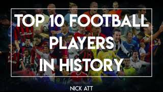 The top 10 footballers of all time