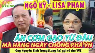 2178. Ngô Kỷ, Lisa Phạm ăn cơm gạo từ đâu mà hàng ngày lên mạng chống Việt Nam?