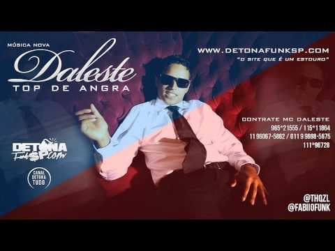 Baixar MC Daleste - Top de Angra - Música nova 2013 - Lançamento Oficial 2013