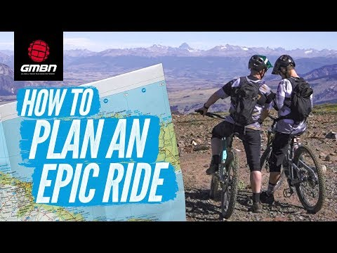 Planning An Epic Ride | How To get The Most From Your Adventure
