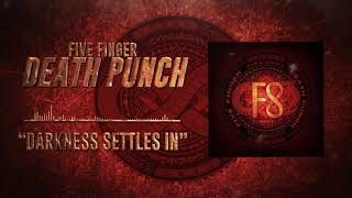 Five Finger Death Punch - Darkness Settles In (Official Audio)