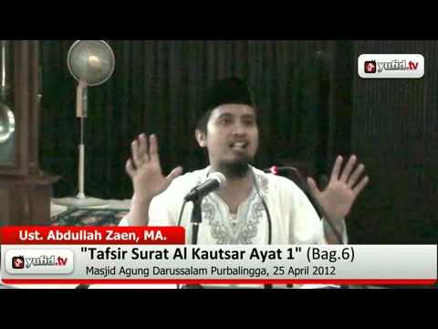 Pengajian Tafsir Al-Quran Surat Al Kautsar Ayat 1 Bagian 6 - Ustadz Abdullah Zaen