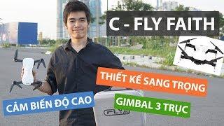 Review Flycam C-Fly Faith Có Gimbal 3 Trục Giá Rẻ Nhất - JOLAVN