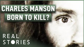 True Crime Story: Was Charles Manson Born To Kill? (Psychopath Documentary) | Real Stories