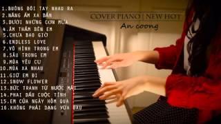 [Piano Cover] Tuyển Tập Các Bản Nhạc Piano Hay Nhất Của An Coong 2015 | #PianoV-POP