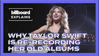 Billboard Explains Why Taylor Swift is Re-Recording Her First Six Albums