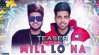 Mill Lo Na – Teaser –  Guri – Jaani