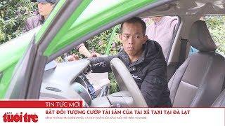 Bắt đối tượng cướp tài sản của tài xế taxi tại Đà Lạt
