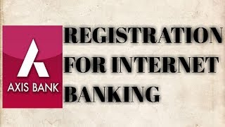 HOW TO REGISTER AXIS BANK NET BANKING ONLINE COMPLETE TUTORIAL LATEST 2017 || COMPARE UTILITIES