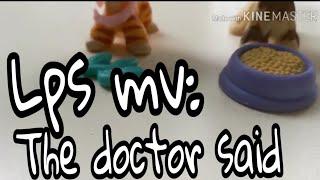 Lps mv The doctor said || Demi & Katie tv