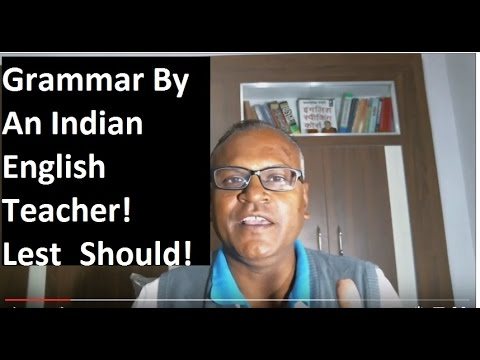 Grammar by an Indian English Teacher! Lest Should