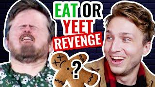 Eat It Or Yeet It #8 - SHAYNE'S REVENGE