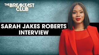Sarah Jakes Roberts Speaks On Faith, Forgiveness, Strength, New Book 'Women Evolve' + More