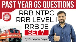 RRB 2019, Previous Year Questions GS/GK Set 7 for RRB NTPC/JE, RRB Level 1 exam by Dr. Vipan Goyal
