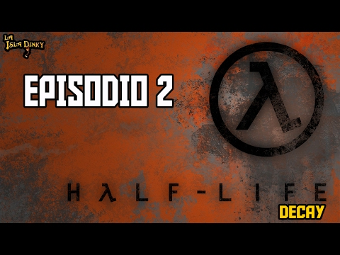 Half Life: Decay - Episodio 2 - PC - 2001 - Gearbox Soft. - Walkthrough Español -