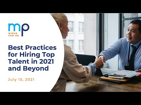 Best Practices for Hiring Top Talent in 2021 and Beyond