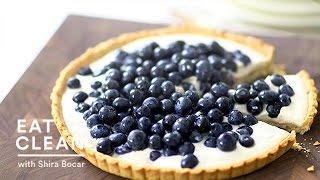 Blueberry-Ricotta Tart Recipe - Eat Clean with Shira Bocar
