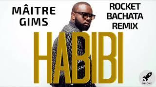Habibi - Mâitre Gims (Rocket Bachata Remix)