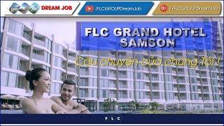 ✪ FLC Grand Hotel Sầm Sơn: Một câu chuyện dài và nhiều cung bậc cảm xúc