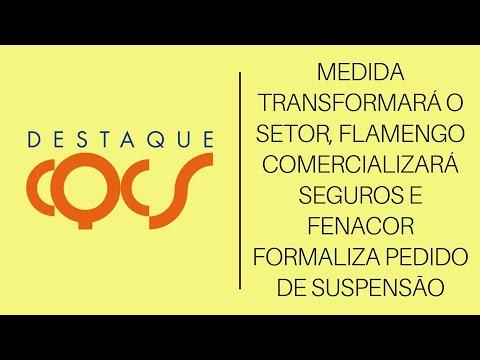 Imagem post: Medida transformará o setor, Flamengo comercializará seguros e Fenacor formaliza pedido de suspensão