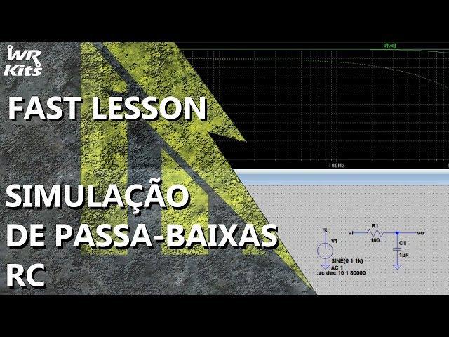 SIMULAÇÃO RÁPIDA DE FILTRO PASSA-BAIXAS RC | Fast Lesson #143