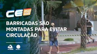 Barricadas são montadas para evitar circulação de pedestres na Beira Mar