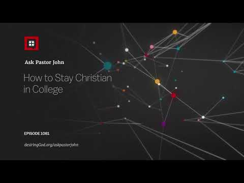 How to Stay Christian in College // Ask Pastor John