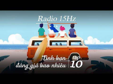Radio 15Hz | Tập 10: Tình bạn đáng giá bao nhiêu, liệu có tồn tại tình bạn khác giới?