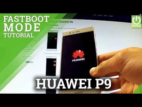 How to Enter / Quit Fastboot & Rescue Mode in HUAWEI P9