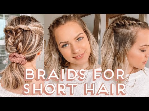 Braids for SHORT HAIR… Hairstyles you need to try – Kayley Melissa