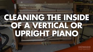 Cleaning the inside of a vertical or upright piano