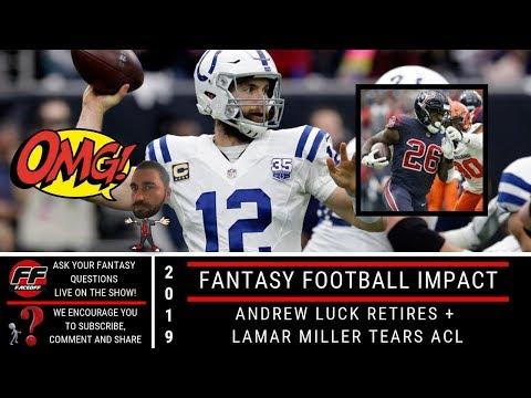 Andrew Luck Retiring and Lamar Miller tears ACL Fantasy Football Impact 2019 and REACTION