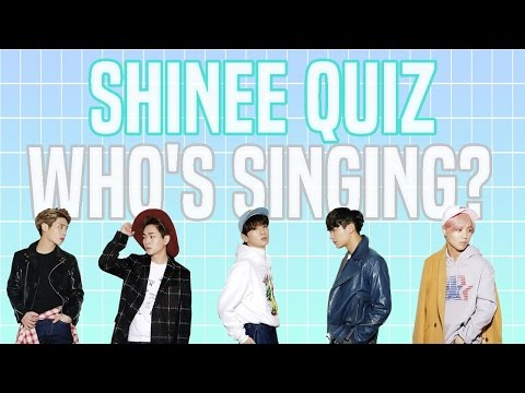SHINee QUIZ: WHO IS SINGING?