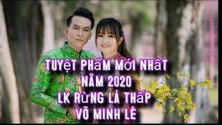 Lk Rừng Lá Thấp__Tuyệt Phẩm Mới Nhất _Võ Minh Lê ..