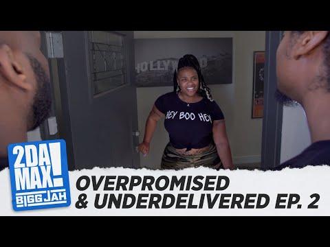 """""""OVERPROMISED & UNDERDELIVERED EP. 2"""""""
