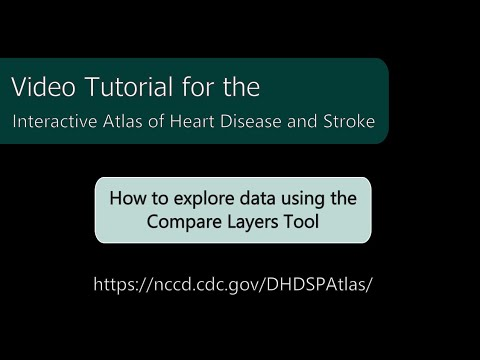Interactive Atlas of Heart Disease and Stroke: How to explore data using the Compare Layers tool