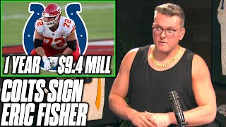 Pat McAfee Reacts To Colts Signing LT Eric Fisher For 1-Year, $9.4M