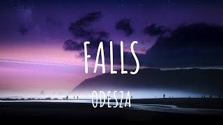 ODESZA - Falls (feat. Sasha Sloan) (Lyrics)