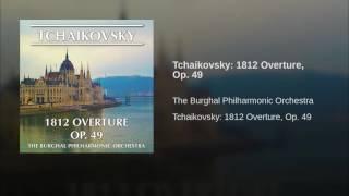 Tchaikovsky: 1812 Overture, Op. 49