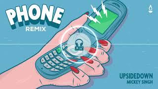 UpsideDown - Phone (feat. Mickey Singh) [Remix]