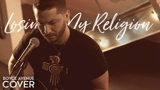 Losing My Religion - R.E.M.(Boyce Avenue acoustic cover) on Spotify & Apple