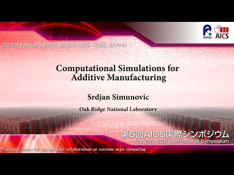 """Computational Simulations for Additive Manufacturing"" Srdjan Simunovic"