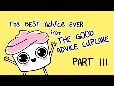 The Best of The Good Advice Cupcake Part 3