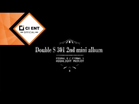 [Double S 301(더블에스301)] - 2ND MINI ALBUM 'ETERNAL 0' 'ETERNAL 1' HIGHLIGHT