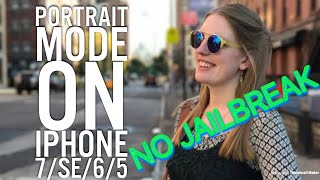 HOW TO GET PORTRAIT MODE ON iPHONE 7/6/5/SE(No Jailbreak)